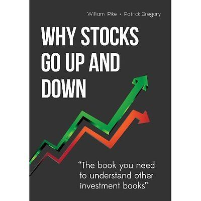 Why Stocks Go Up and Down - Paperback NEW William H Pike( 15/07/2013