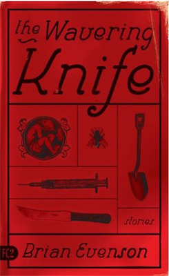 The Wavering Knife: Stories - Paperback NEW Brian Evenson 2004-03-30