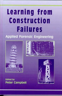 Learning from Construction Failures: Applied Forensic E - Hardcover NEW Campbell