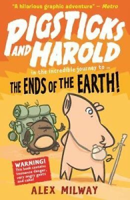 Pigsticks and Harold: The Ends of the Earth by Alex Milway (Paperback, 2017)