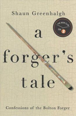A Forger's Tale by Shaun Greenhalgh 9781760295271 (Hardback, 2017)