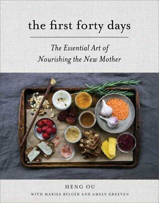 The First Forty Days The Essential Art of Nourishing the New Mo... 9781617691836