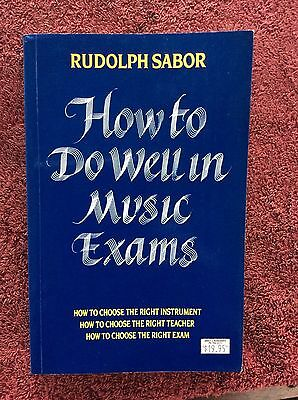 HOW TO DO WELL IN MUSIC EXAMS Rudolph Sabor 1989