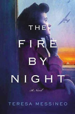 The Fire by Night by Teresa Messineo (Hardback, 2017)
