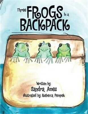 Three Frogs in a Backpack (Paperback or Softback)