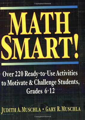 Math Smart!: Over 220 Ready-to-use Activities to Motiva - Paperback NEW Muschla,