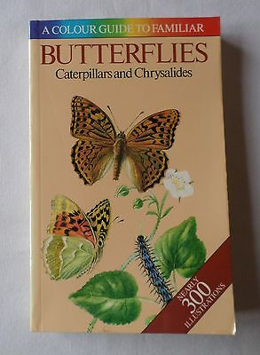 A Colour Guide To Familiar BUTTERFLIES, CATERPILLARS & CHRYSALIDES [Paperback]