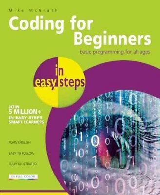 Coding for Beginners in Easy Steps Basic Programming for All Ages 9781840786422