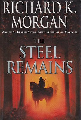 The Steel Remains by Richard K. Morgan (2009} HC/DJ,1st US