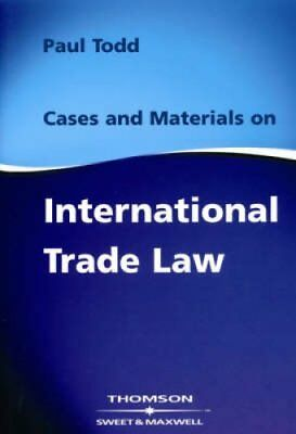 Cases & Materials on International Trade Law by Paul Todd 9780421827103