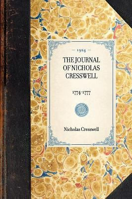 Journal of Nicholas Cresswell: 1774-1777 (Paperback or Softback)