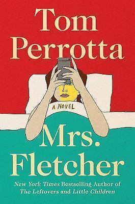 Mrs. Fletcher : A Novel by Tom Perrotta sexuality love identity 2017 ARC NEW