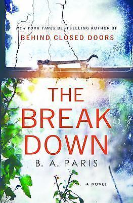 The Breakdown by B. A Paris thriller novel Author of Behind Closed Doors ARC NEW
