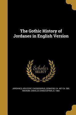 The Gothic History of Jordanes in English Version (Paperback or Softback)