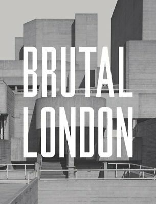 Brutal London by Simon Phipps 9781910463635 (Hardback, 2016)