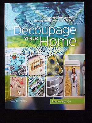 Decoupage Your Home Contemporary Guide to Transforming Everyday Objects F Snyman