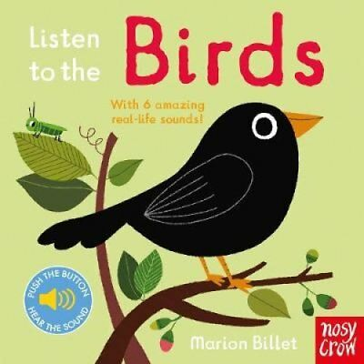 Listen to the Birds by Nosy Crow Ltd (Board book, 2017)