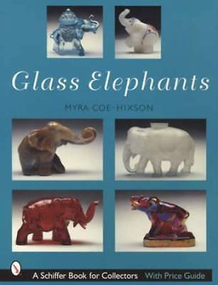 Vintage Glass Elephants Collector Guide 1880s Up incl Fenton Fostoria & Others