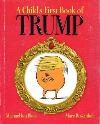 A Child's First Book of Trump by Michael Ian Black 9781481488006