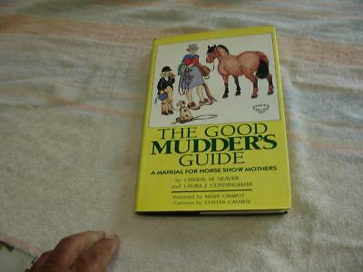 The good Mudder's Guide for Horse show Mothers