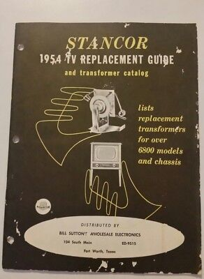 Stancor 1954 TV Replacement Guide,Bill Sutton,Fort Worth,TX.