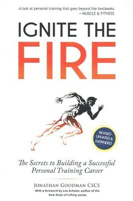 Ignite the Fire The Secrets to Building a Successful Personal T... 9781505787610