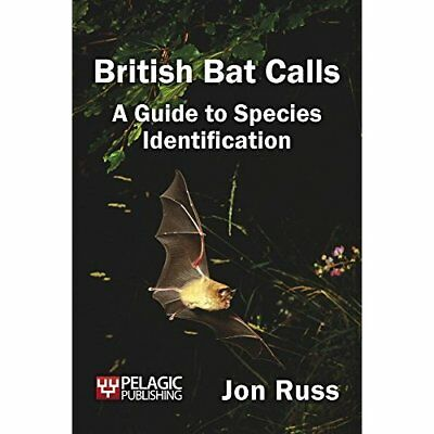 British Bat Calls: A Guide to Species Identification - Paperback NEW Russ, Jon 2