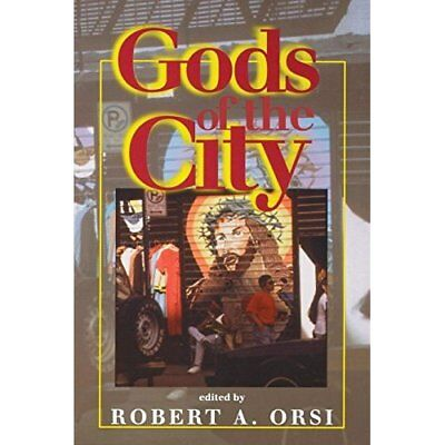 Gods of the City: Religion and the American Urban Lands - Paperback NEW Orsi, Ro