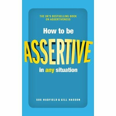 How to be Assertive In Any Situation - Paperback NEW Sue Hadfield(Au 2013-12-18