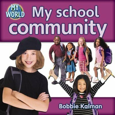 My school community - Paperback NEW Bobbie Kalman 2010-06-10