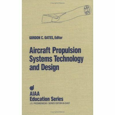 Aircraft Propulsion Systems Technology and Design - Hardcover NEW Gordon C. Oate