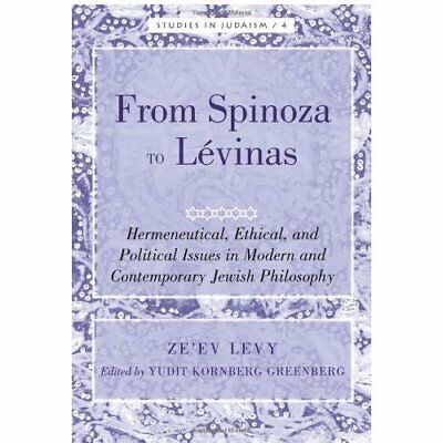 From Spinoza to Lvinas: Hermeneutical, Ethical, and Pol - Hardcover NEW Ze'ev Le