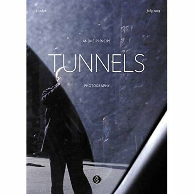 Tunnels: Photography - Paperback NEW Pr    Dncipe, A 2006-02-06