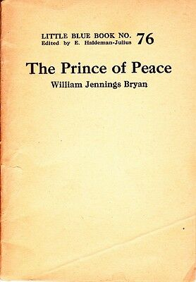 The Prince of Peace by William Jennings Bryan  Little Blue Book 76