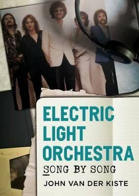 Electric Light Orchestra: Song by Song by John Van der Kiste (Paperback, 2017)