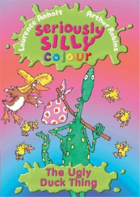 The Ugly Duck Thing (Seriously Silly Colour), Anholt, Laurence, Used; Good Book