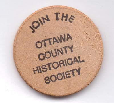 Join The Ottawa County Historical Society-Wooden Nickel-0Ne 1/2 Inches Width