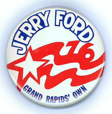 "* Hunted  ~  "" JERRY FORD / GRAND RAPIDS OWN ""  ~  1976 Campaign Button"