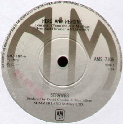 "Strawbs ~ Hero And Heroine / Why ~ 1974 Uk 7"" Single ~ A&m Ams 7105"