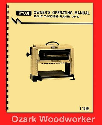 Ryobi 12-5/16″ x 6″ Wood Planer Model AP-12 Instruction & Parts Manual 1196