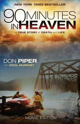 90 Minutes in Heaven : A True Story of Death and Life by Cecil Murphey and...