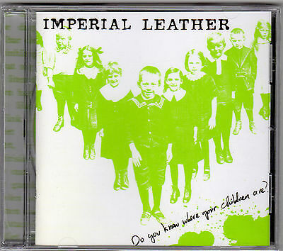 Imperial Leather - Do You Know Where Your Children Are CD