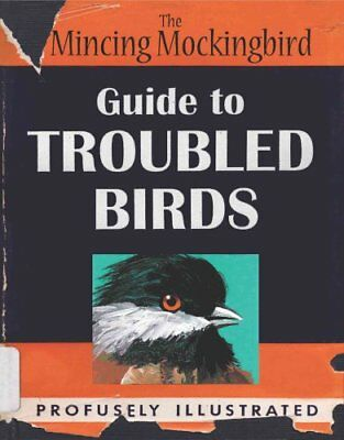 Guide To Troubled Birds by The Mincing Mockingbird 9780399170911