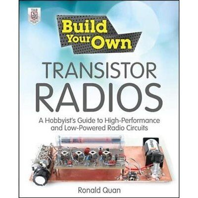 Build Your Own Transistor Radios: A Hobbyist's Guide to - Paperback NEW Quan, Ro