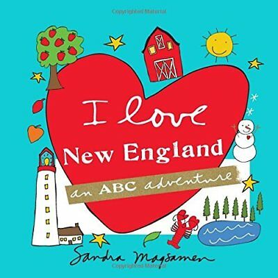 I Love New England: An ABC Adventure - Hardcover NEW Sandra Magsamen 2 Aug. 2016
