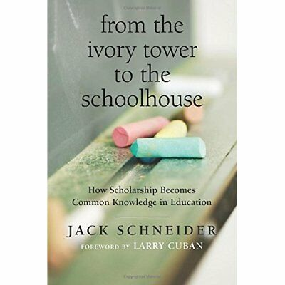 From the Ivory Tower to the Schoolhouse: How Scholarshi - Paperback NEW Jack Sch