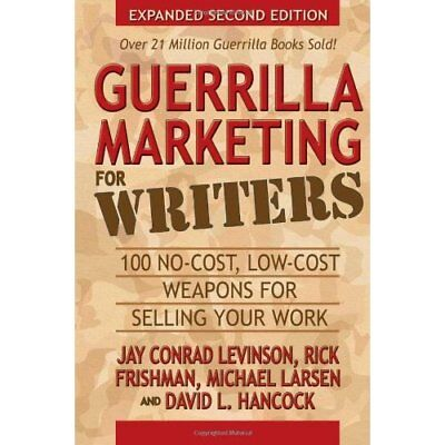 Guerrilla Marketing for Writers: 100 No-Cost, Low-Cost  - Paperback NEW Jay Conr