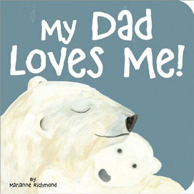 My Dad Loves Me! - Board book NEW Marianne Richmo 2010-05-01
