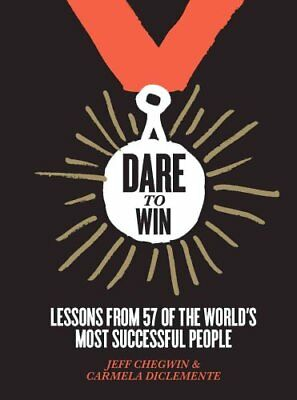 Dare to Win Lessons from 57 of the world's most successful people 9781784880941