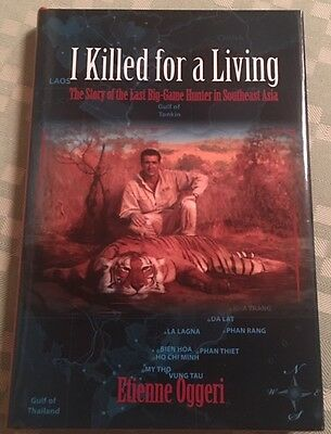 I Killed for Living Big Game HUNTING ASIA Vietnam French Indochina Tiger Leopard